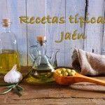 Recetas de comida típicas de Jaén.